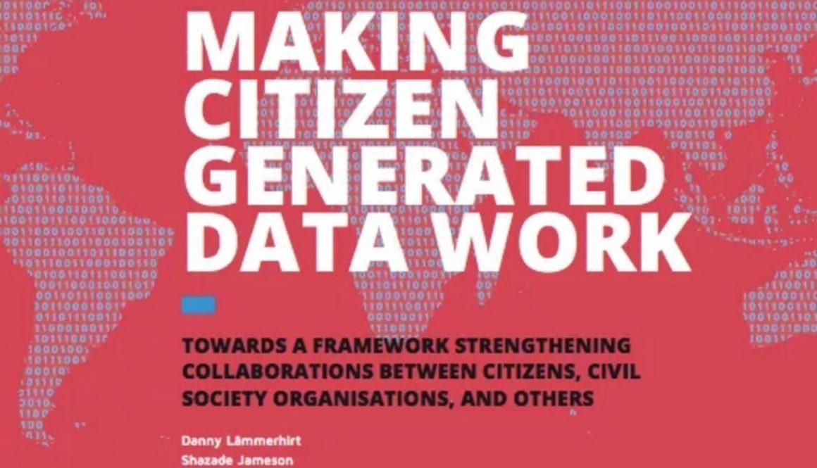 Report: Making Citizen Generated Data Work, December 2016.