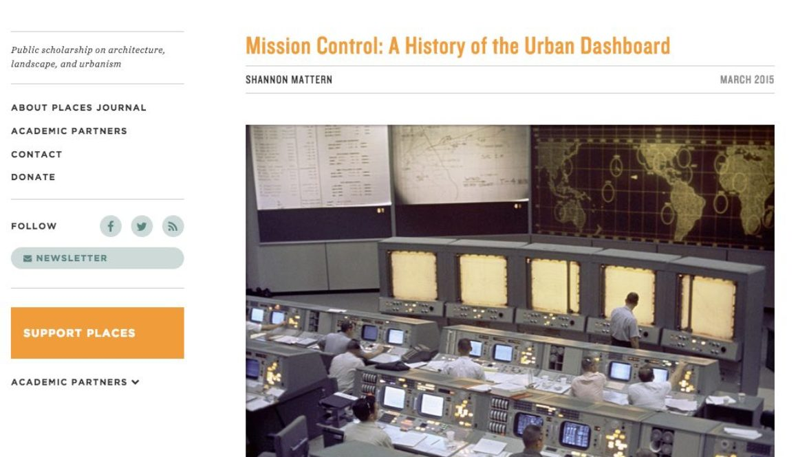 Places Journal article - Mission Control: A History of the Urban Dashboard.